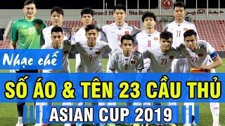 Nhạc chế | Số Áo Và Tên 23 Cầu Thủ Đội Tuyển Việt Nam Dự Asian Cup 2019 | Vũ Hải