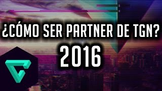 ¿Cómo ser partner de TGN 2016? - Beneficios, ventajas, requisitos....