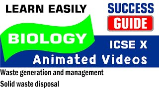 ICSE IX BIOLOGY Waste generation and management-4- Solid waste disposal by Success Guide