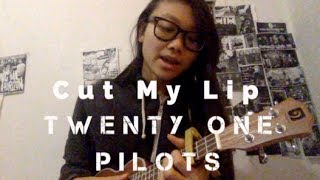 twenty one pilots : Cut My Lip (Vocal + Ukulele Cover) Chords in Description