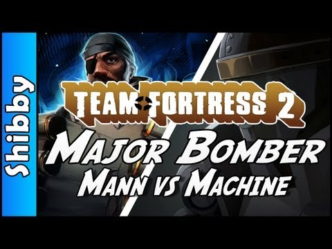 TF2 - MAJOR BOMBER (Mann vs Machine - Team Fortress 2)