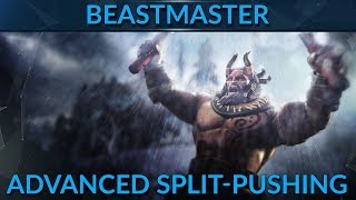 How to do Advanced Split pushing with Beast Master