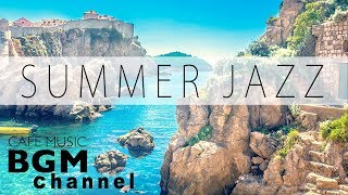 Summer Jazz Music - Relaxing Cafe Music For Study, Work - Background Cafe Music  from Cafe Music BGM channel