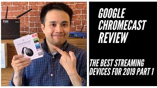 Google Chromecast Review   Best Streaming Devices for 2019