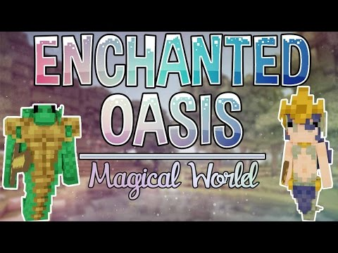 Magical World | Enchanted Oasis | Ep. 1
