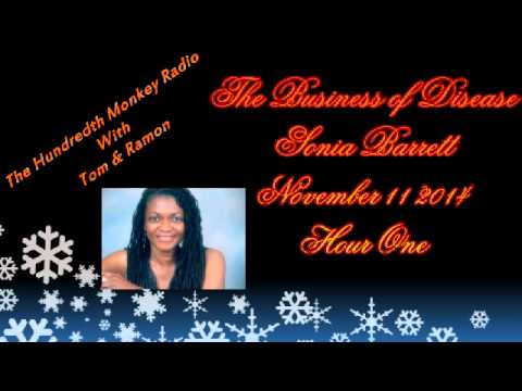 Sonia Barrett The Business of Disease on The Hundredth Monkey Radio Nov 11 2014 Hour One