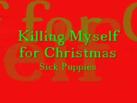 Sick Puppies - Killing Myself For Christmas