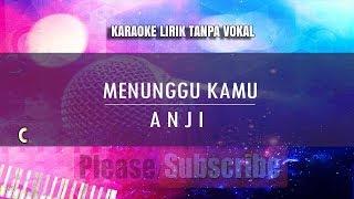 Karaoke Menunggu Kamu  - Anji (Tanpa Vokal)