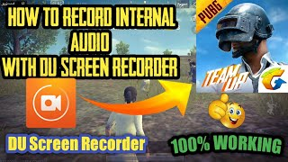 How To Record Internal Audio With DU Screen Recorder  in PUBG Mobile