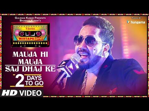Mauja Hi Mauja / Saj Dhaj Ke | 2 DAYS TO GO | T-Series Mixtape Punjabi | Mika Singh | Bhushan Kumar
