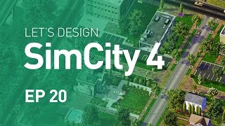 Let's Design SimCity 4 — EP 20 — A Little Bit of This, A Little Bit of That