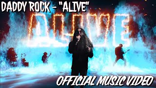 """Daddy Rock - """"Alive"""" (Official Music Video) 4K"""