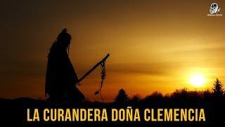 La Curandera Doña Clemencia