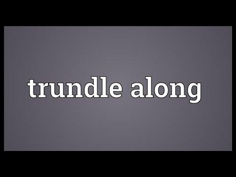 Header of Trundle Along