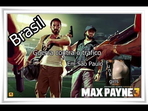 max payne 3  um gringo contra o trafico em São Paulo gameplay full Hd