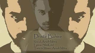 Bangla new song   Dristir Bahire   Arnob Mitra   2016