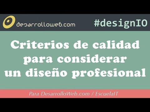 Criterios de calidad para considerar un dise�o profesional #designIO