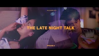 Salshabilla (#ShortFilm) | #Eps3 The Late Night Talk - Aggressive