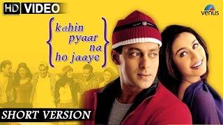 Kahin Pyaar Na Ho Jaaye | Short Version | Salman Khan, Rani Mukerji, Jackie Shroff