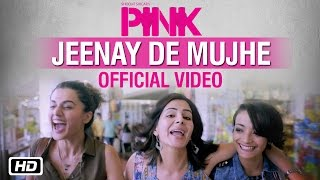 Jeenay De Mujhe | PINK | Official Video Song | Amitabh Bachchan | Shoojit Sircar | Taapsee Pannu