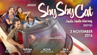 SHY SHY CAT - Malu Malu Kucing Official Trailer