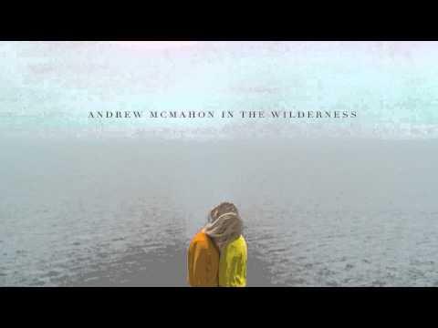 Andrew Mcmahon In The Wilderness - Rainy Girl