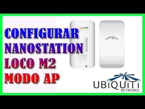 Como Configurar NanoStation Loco M2 2.4GHz Modo AP y Compartir Internet
