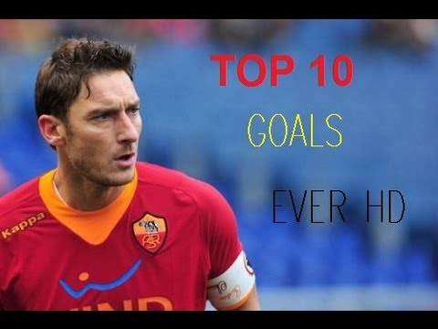Francesco Totti Top 10 Goals Ever | HD |