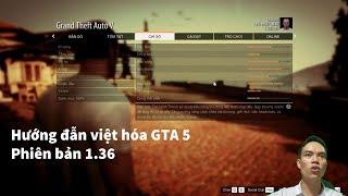 GTA V (Việt Hóa) - Hướng dẫn việt hóa GTA 5 phiên bản 1.36