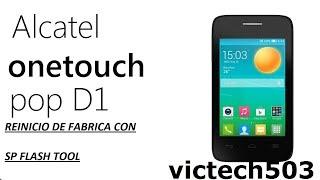 REINICIO DE FABRICA Alcatel pop d1 (SP FLASH TOOL)