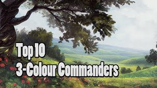 Top 10 Magic: the Gathering 3-Colour Commanders