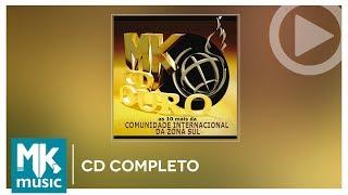 Comunidade Evangélica Internacional da Zona Sul - As 10 Mais - Coleção MK CD Ouro (CD COMPLETO)