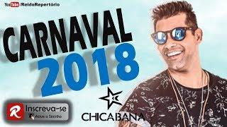 Chicabana Carnaval 2018 - Músicas Novas