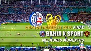 HD   Melhores Momentos: Bahia 1 x 0 Sport - Nordestão 2017 (Final)