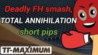 Deadly FH smash, total annihilation short pips technique Мощнейший удар короткими шипами