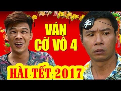 Hài Tết 2017 | Ván Cờ Vồ 4 | Phim Hài Tết Mới Hay Nhất 2017 | Trung Ruồi, Công Lý | van co vo 4