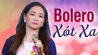 Nhạc Trữ Tình Bolero NGHE MÀ XÓT XA - LK Nhạc Vàng Bolero Hay Nhất Quý Lễ 2018