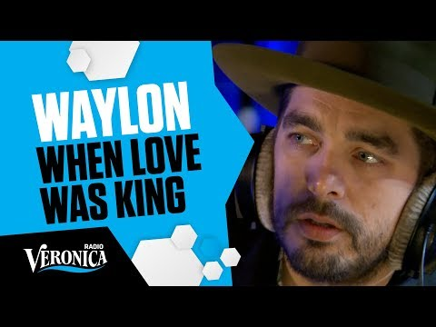 WAYLON - WHEN LOVE WAS KING // Live bij Giel - Radio Veronica