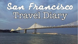 SAN FRANCISCO TRAVEL DIARY | 2018 | Haylie Michelle