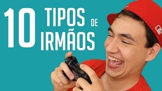 10 TIPOS DE IRMÃOS I Falaidearo