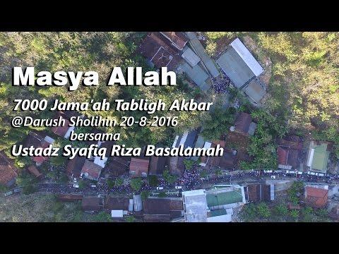 Masya Allah, 7000 Jama'ah Tabligh Akbar, Bersama Ustadz Syafiq Riza Basalamah @Darush Sholihin