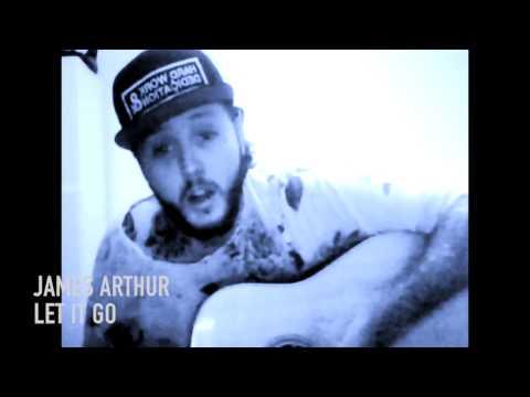 James Arthur Let it Go