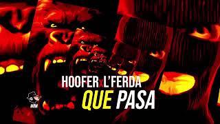 LFERDA Ft Hoofer - Que Passa - (Prod By Hades)