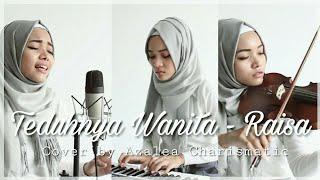 Download Lagu Raisa - Teduhnya Wanita (Vocal, Violin & Piano Cover)    Azalea Charismatic    OST Ayat Ayat Cinta 2 Gratis STAFABAND