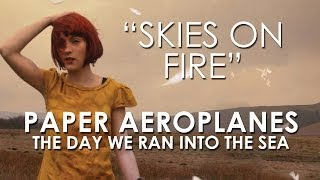 Paper Aeroplanes - Skies On Fire
