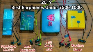 Realme Buds vs Boat Bassheads vs Ant Audio W56 vs Sennheiser CX213,Best Earphone 2019 Under 500-1000