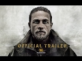 King Arthur: Legend Of The Sword   Official Trailer [HD]
