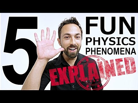 Explained: 5 Fun Physics Phenomena
