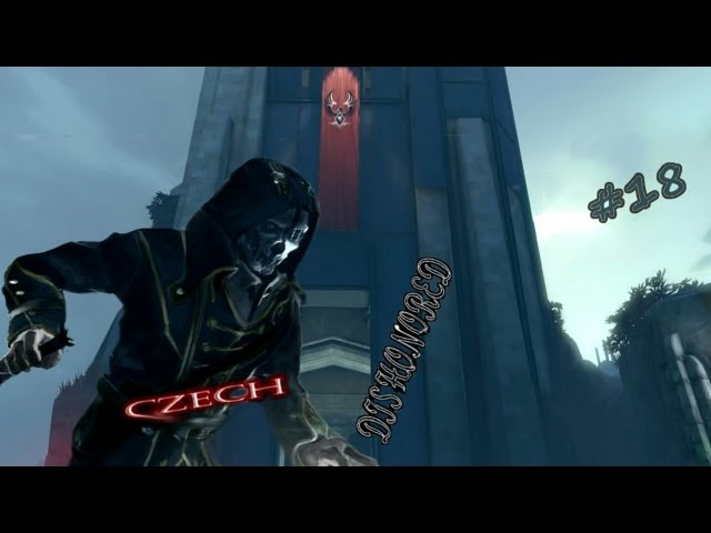 DISHONORED Co to zase je CZ Let's Play od Trolla D jezdec12 #18