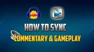 How To Sync Live Commentary & Gameplay With Sony Vegas & Audacity 2015 Tutorial (Audio)